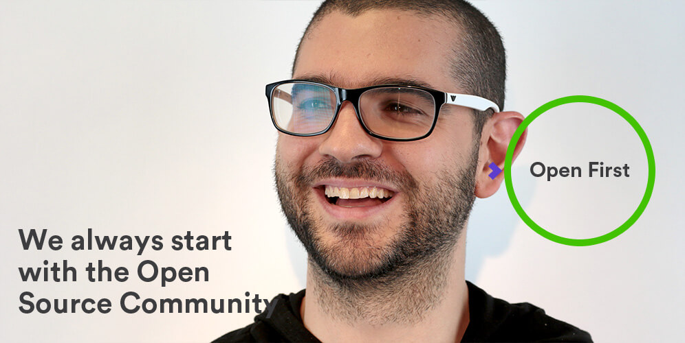We always start  with the Open Source Community